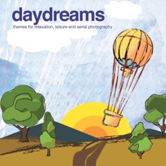 Daydreams - Themes for Relaxation, Leisure and Aerial Photography
