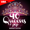 40 Queens of Pop Workout Session (Unmixed Compilation for Fitness & Workout 128 - 160 BPM - Ideal for Running, Jogging, Step, Aerobic, CrossFit, Cardio Dance, Gym, Spinning, HIIT - 32 Count) - Various Artists