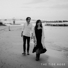 The Tide Rose - EP