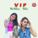 VIP - Via Vallen, Nella Kharisma & Dewi Cinta