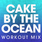 Cake By The Ocean (Workout Mix)-Power Music Workout