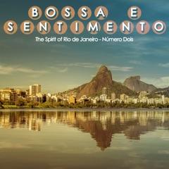 Bossa e Sentimento, Número Dois (The Spirit of Rio de Janeiro)