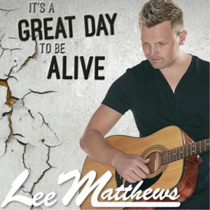 Lee Matthews - It's a Great Day to Be Alive - Line Dance Music