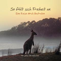So fühlt sich Freiheit an. Eine Reise durch Australien