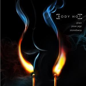 Praiz - Body Hot feat. Jesse Jagz & Stonebwoy