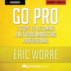 Leopard Books - Go Pro: 7 Steps to Becoming a Network Marketing Professional: by Eric Worre  Unofficial & Independent Summary & Analysis (Unabridged) artwork