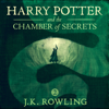Harry Potter and the Chamber of Secrets, Book 2 (Unabridged) - J.K. Rowling