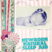 Newborn Natural Sleep Aid: Relaxing Lullabies for Babies, Peaceful Healing Songs, Instrumental Background Music