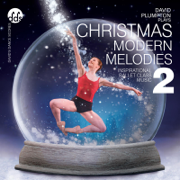 Christmas Modern Melodies 2: Inspirational Ballet Class Music - David Plumpton - David Plumpton