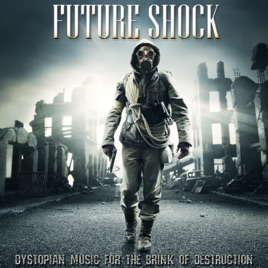 Future Shock: Dystopian Music from the Brink of Destruction by Serpens