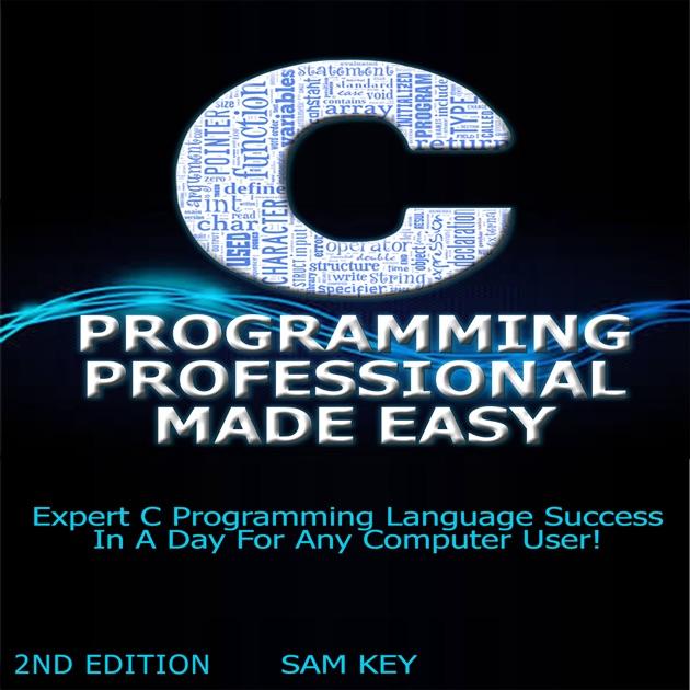 C Programming Professional Made Easy: Expert C Programming Language
