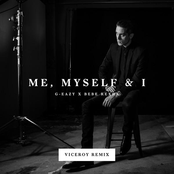 Me, Myself & I (Viceroy Remix) - Single