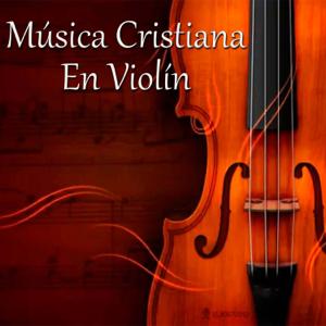 Varios Artistas - Música Cristiana en Violín