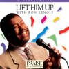 Lift Him Up (Live) - Ron Kenoly