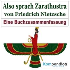 Also sprach Zarathustra: Eine Buchzusammenfassung