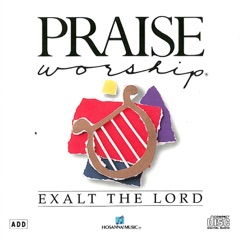Exalt the Lord