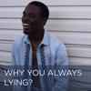 Why You Always Lying? - Nicholas Fraser