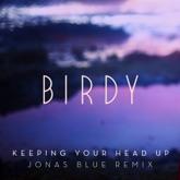 Keeping Your Head Up (Jonas Blue Remix) [Radio Edit] - Single