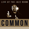 Live at the Jazz Room - Common