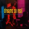 Dreams So Real - Window artwork