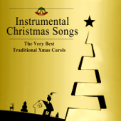 Christmas Songs – The Very Best Traditional Xmas Carols and Beautiful Instrumental Music for All, Magic Christmas Time