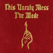 This Unruly Mess I've Made - Macklemore & Ryan Lewis - Macklemore & Ryan Lewis