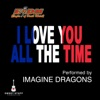 I Love You All the Time (Play It Forward Campaign) - Single