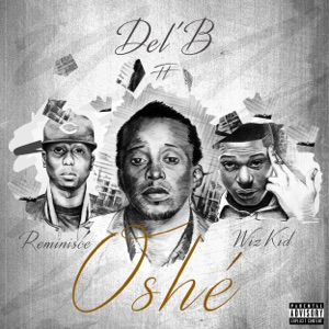Oshe (feat. Wizkid & Reminisce) - Single Mp3 Download