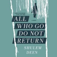 All Who Go Do Not Return: A Memoir (Unabridged)