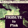 Tribute to Pink - Relaxing Piano Covers