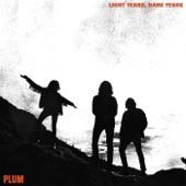 Plum - Light Years, Dark Years