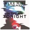 Alex Midi - In the Air Tonight (feat. Delacey) [Radio Edit]