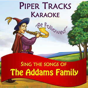 """Piper Tracks - Sing the Songs of """"The Addams Family"""" (Karaoke)"""