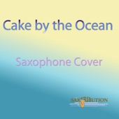 Saxtribution - Cake by the Ocean (Saxophone Cover)