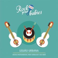 Rock Your Babies: Legião Urbana