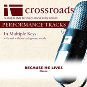 Because He Lives (Made Popular By Bill Gaither Trio) [Performance Track] - EP - Crossroads Performance Tracks - Crossroads Performance Tracks