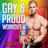 Gay & Proud Workout 3 (Non-Stop DJ Mix Celebrating Gay Pride) [132 BPM] - Dynamix Music