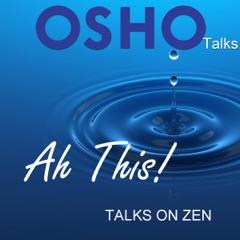 Ah This!: Talks on Zen