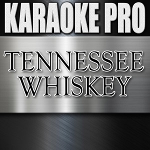 Karaoke Pro - Tennessee Whiskey (Originally Performed by Chris Stapleton) [Instrumental Version]