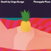 Death By Unga Bunga - Dollar Slice