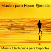 Música para Hacer Ejercicio – Música Electronica para Deportes, Correr, Running, Aerobic, Ciclismo, Cardio y Bienestar