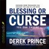 Derek Prince - Blessing or Curse: You Can Choose (Unabridged) artwork