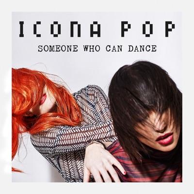 Someone Who Can Dance - Single - Icona Pop