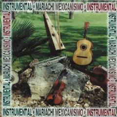 Mariachi Mexicanisimo (Instrumental)