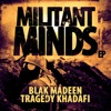 Blak Madeen & Tragedy Khadafi - Trials & Tribulations
