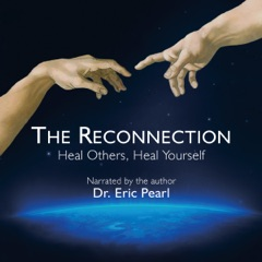 The Reconnection: Heal Others, Heal Yourself (Unabridged)