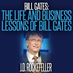 Bill Gates: The Life and Business Lessons of Bill Gates (Unabridged)