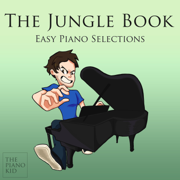 The Jungle Book (Easy Piano Selections) - EP - The Piano Kid - The Piano Kid