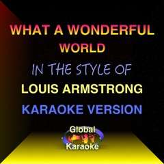 What a Wonderful World (In the Style of Louis Armstrong) [Karaoke Backing Track]