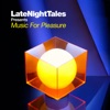 Late Night Tales Music for Pleasure